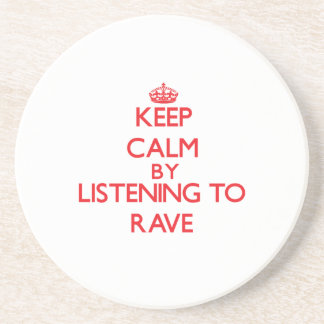 Keep calm by listening to RAVE Beverage Coaster