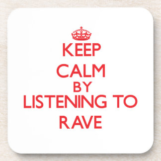 Keep calm by listening to RAVE Drink Coaster