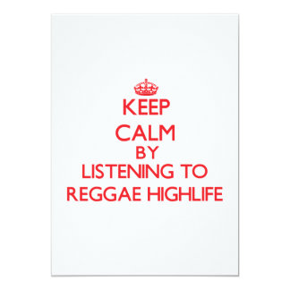 Keep calm by listening to REGGAE HIGHLIFE 5x7 Paper Invitation Card