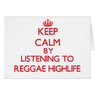Keep calm by listening to REGGAE HIGHLIFE Greeting Card