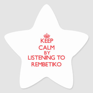 Keep calm by listening to REMBETIKO Star Sticker