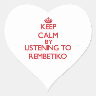 Keep calm by listening to REMBETIKO Heart Sticker