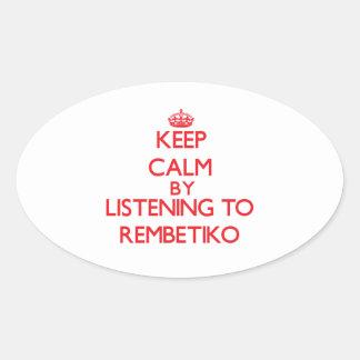 Keep calm by listening to REMBETIKO Oval Sticker