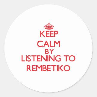 Keep calm by listening to REMBETIKO Classic Round Sticker