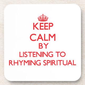 Keep calm by listening to RHYMING SPIRITUAL Coasters