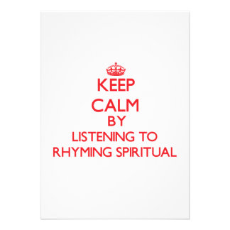 Keep calm by listening to RHYMING SPIRITUAL Invitation