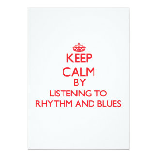 Keep calm by listening to RHYTHM AND BLUES 5x7 Paper Invitation Card