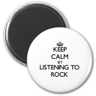 Keep calm by listening to ROCK Refrigerator Magnets