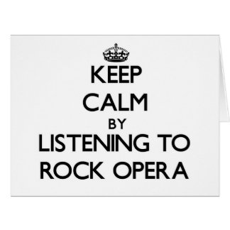 Keep calm by listening to ROCK OPERA Large Greeting Card