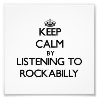 Keep calm by listening to ROCKABILLY Photograph