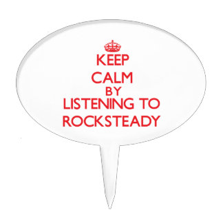 Keep calm by listening to ROCKSTEADY Cake Picks