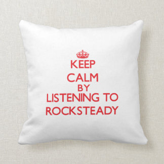Keep calm by listening to ROCKSTEADY Pillows