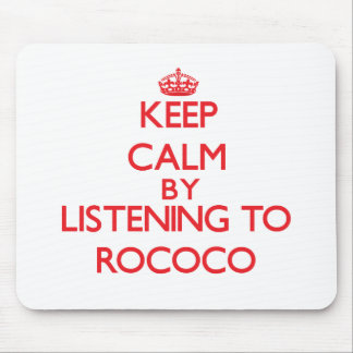 Keep calm by listening to ROCOCO Mousepad