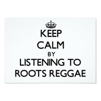 Keep calm by listening to ROOTS REGGAE 5x7 Paper Invitation Card