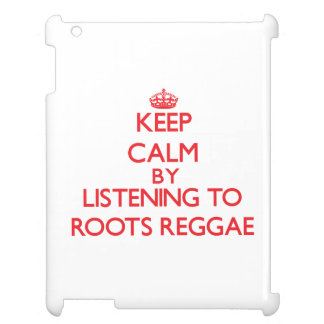 Keep calm by listening to ROOTS REGGAE Cover For The iPad