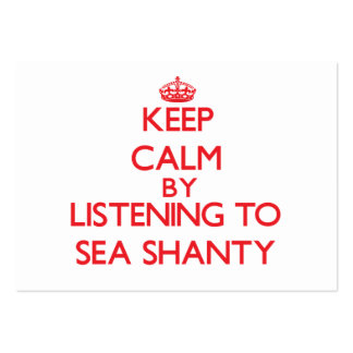 Keep calm by listening to SEA SHANTY Business Card