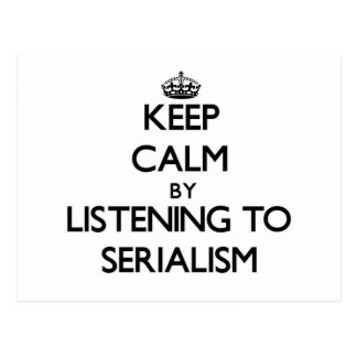Keep calm by listening to SERIALISM Post Cards