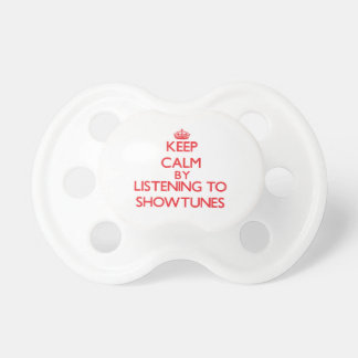 Keep calm by listening to SHOWTUNES Pacifiers