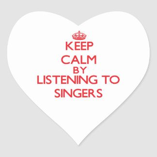 Keep calm by listening to SINGERS Sticker