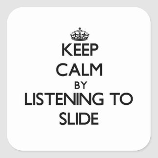 Keep calm by listening to SLIDE Sticker