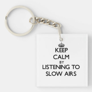 Keep calm by listening to SLOW AIRS Square Acrylic Keychain