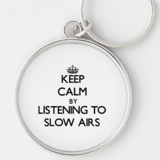 Keep calm by listening to SLOW AIRS Keychain