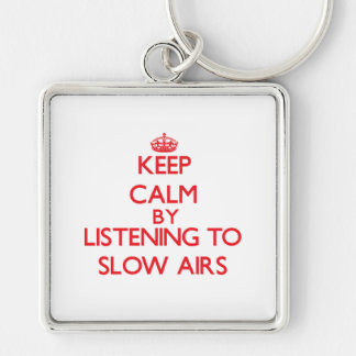 Keep calm by listening to SLOW AIRS Keychains