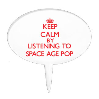 Keep calm by listening to SPACE AGE POP Cake Toppers