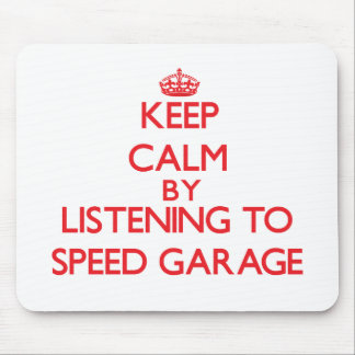 Keep calm by listening to SPEED GARAGE Mouse Pads