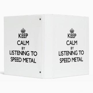 Keep calm by listening to SPEED METAL 3 Ring Binders