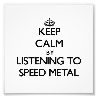 Keep calm by listening to SPEED METAL Photo