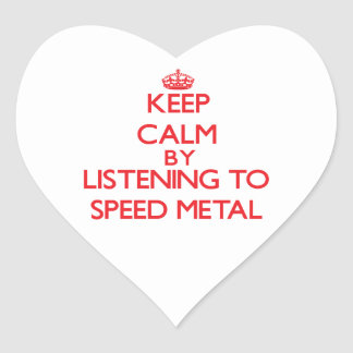 Keep calm by listening to SPEED METAL Stickers