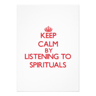 Keep calm by listening to SPIRITUALS Personalized Announcement
