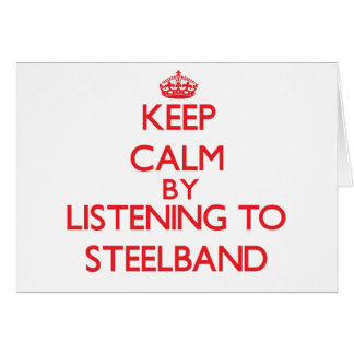 Keep calm by listening to STEELBAND Greeting Card