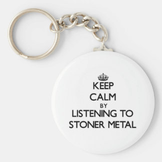 Keep calm by listening to STONER METAL Keychains