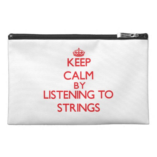 Keep calm by listening to STRINGS Travel Accessories Bags