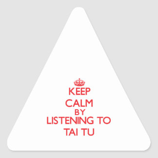 Keep calm by listening to TAI TU Triangle Sticker