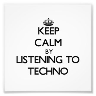 Keep calm by listening to TECHNO Photo Print