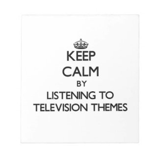Keep calm by listening to TELEVISION THEMES Notepad