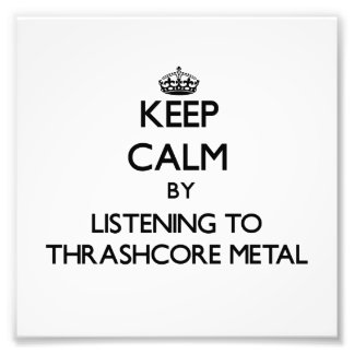 Keep calm by listening to THRASHCORE METAL Photographic Print