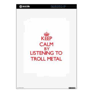Keep calm by listening to TROLL METAL iPad 2 Skin