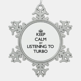 Keep calm by listening to TURBO Snowflake Pewter Christmas Ornament