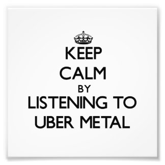Keep calm by listening to UBER METAL Photograph