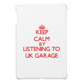 Keep calm by listening to UK GARAGE Case For The iPad Mini
