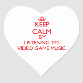 Keep calm by listening to VIDEO GAME MUSIC Heart Stickers