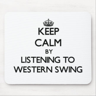 Keep calm by listening to WESTERN SWING Mouse Pad