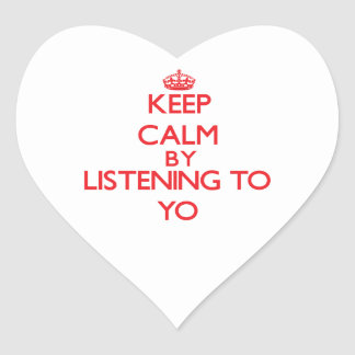 Keep calm by listening to YO Heart Sticker