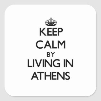 Keep Calm by Living in Athens Square Sticker