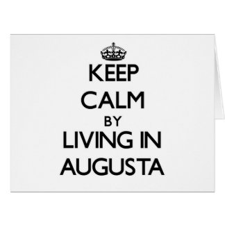 Keep Calm by Living in Augusta Large Greeting Card