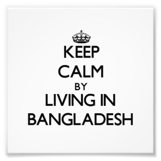 Keep Calm by Living in Bangladesh Photo Print